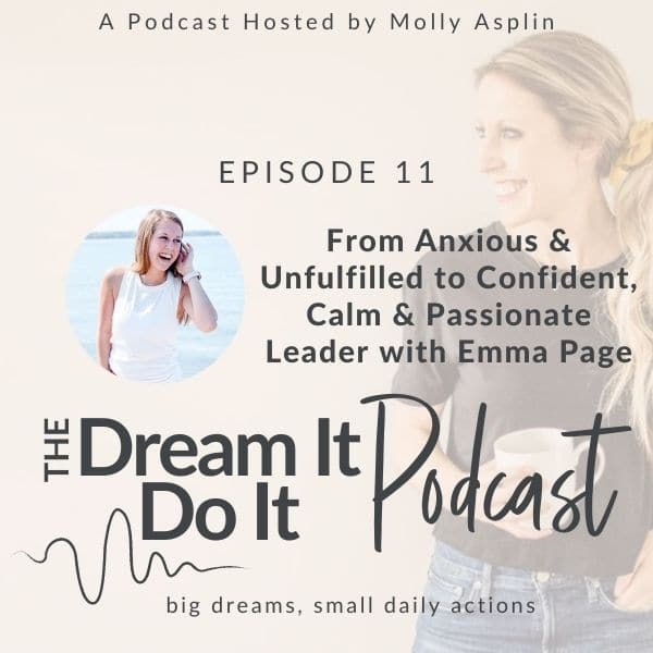 From Anxious & Unfulfilled to a Confident, Calm, & Passionate Leader with Emma Page