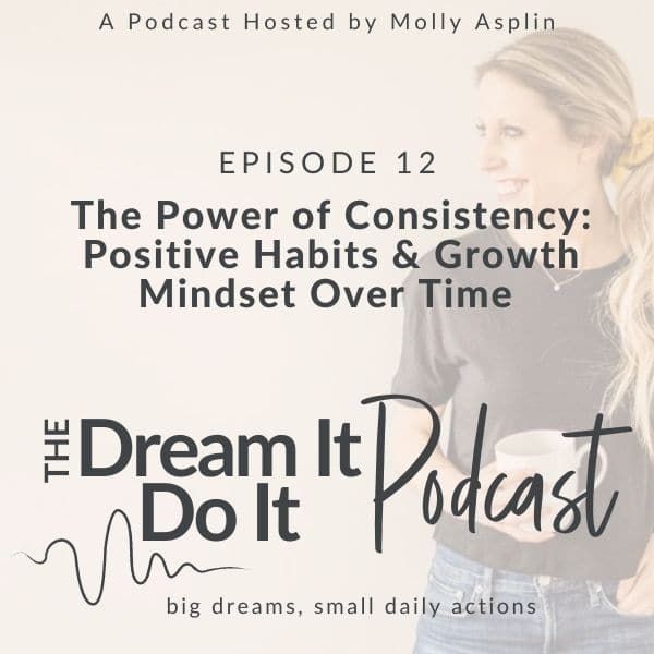 The Power Of Consistency: Positive Habits & A Growth Mindset Over Time