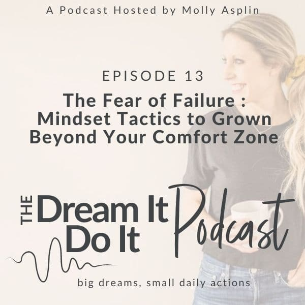 The Fear of Failure – Mindset & Tactics to Grow Beyond Your Comfort Zone