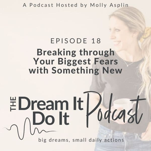 Breaking Through Your Biggest Fears With Starting Something New