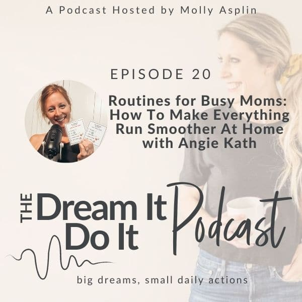 Routines for Busy Moms – How To Make Everything Run Smoother At Home with Angie Kath