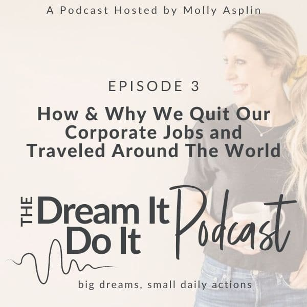 How & Why We Quit Our Corporate Jobs and Traveled Around the World