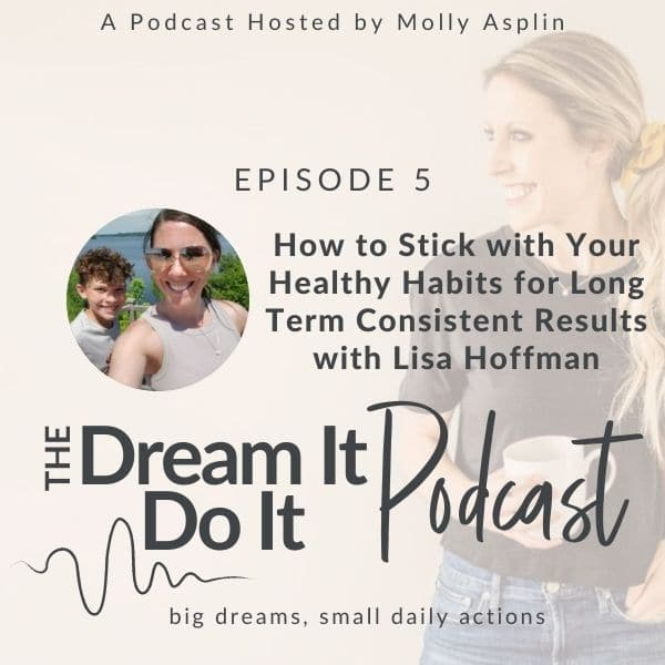How to STICK Your Healthy Habits for Long Term, Consistent Results with Lisa Hoffman
