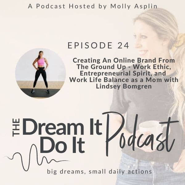 Creating An Online Brand From The Ground Up: Work Ethic, Entrepreneurial Spirit, and Work Life Balance as a Mom with Lindsey Bomgren