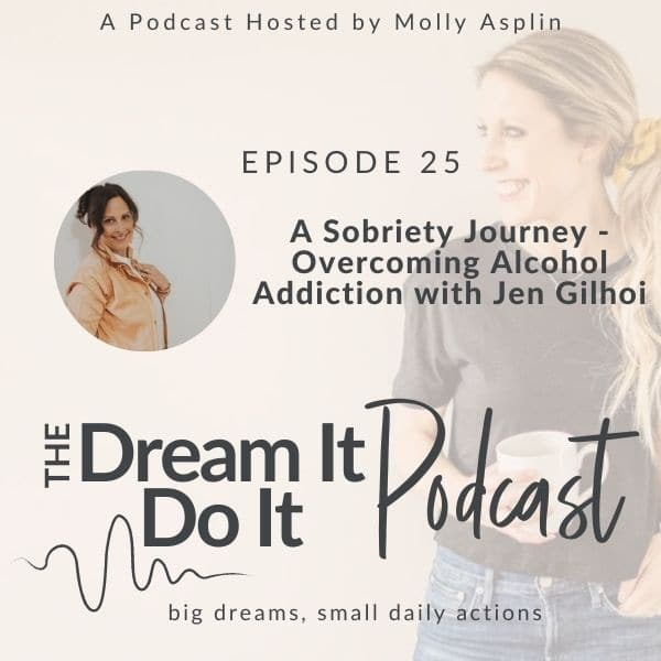 A Sobriety Journey – Overcoming Alcohol Addiction with Jen Gilhoi